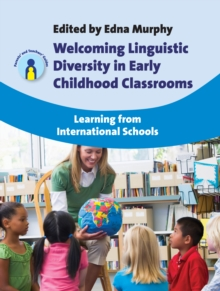 Welcoming Linguistic Diversity in Early Childhood Classrooms : Learning from International Schools, Paperback Book