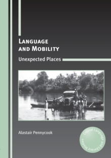 Language and Mobility : Unexpected Places, Paperback / softback Book