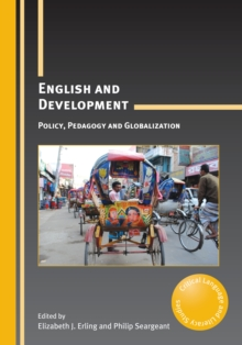 English and Development : Policy, Pedagogy and Globalization, Paperback / softback Book