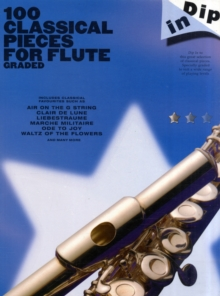 Dip In : 100 Classical Pieces For Flute (Graded), Paperback / softback Book