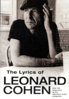 The Lyrics of Leonard Cohen, Paperback Book