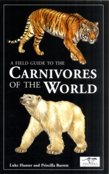 A Field Guide to the Carnivores of the World, Hardback Book