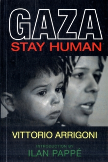 Gaza : Stay Human, Paperback Book