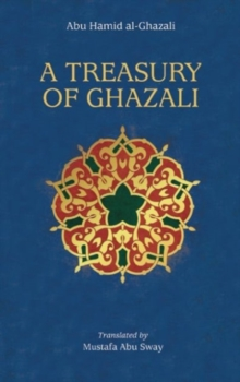 A Treasury of Ghazali, Hardback Book