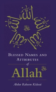 Blessed Names and Attributes of Allah, Hardback Book