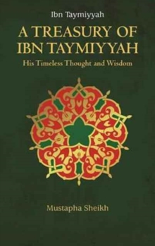 A Treasury of Ibn Taymiyyah, Hardback Book