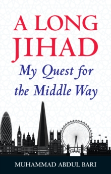 A Long Jihad : My Quest for the Middle Way, Paperback Book