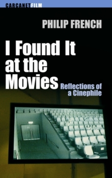 I Found it at the Movies : Reflections of a Cinephile, Paperback Book