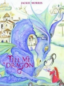 Tell Me a Dragon, Hardback Book