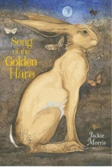 Song of the Golden Hare, Hardback Book
