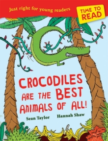 Time to Read: Crocodiles are the Best Animals of All!, Paperback Book