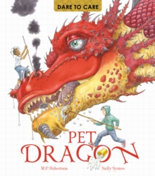 Dare to Care: Pet Dragon, Paperback Book