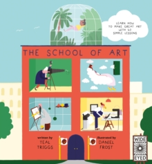 The School of Art : Learn how to make great art with 40 simple lessons, Hardback Book