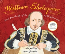 William Shakespeare : Scenes from the life of the world's greatest writer, Paperback / softback Book