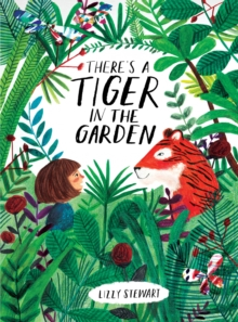 There's a Tiger in the Garden, Paperback Book