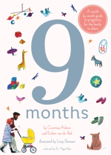 9 Months : A month by month guide to pregnancy for the family to share, Hardback Book