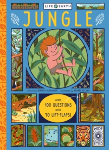 Life on Earth: Jungle : With 100 Questions and 70 Lift-flaps!, Board book Book