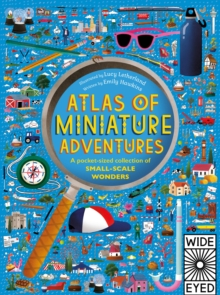 Atlas of Miniature Adventures : A pocket-sized collection of small-scale wonders, Hardback Book
