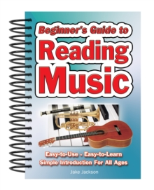 Beginner's Guide to Reading Music : Easy to Use, Easy to Learn; A Simple Introduction for All Ages, Spiral bound Book