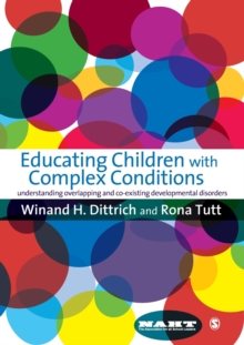 Educating Children with Complex Conditions : Understanding Overlapping & Co-existing Developmental Disorders, Paperback / softback Book