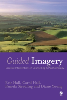 Guided Imagery : Creative Interventions in Counselling & Psychotherapy, PDF eBook