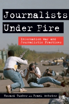 Journalists Under Fire : Information War and Journalistic Practices, PDF eBook