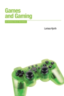 Games and Gaming : An Introduction to New Media, Paperback Book