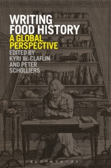 Writing Food History : A Global Perspective, Paperback Book