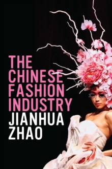 The Chinese Fashion Industry : An Ethnographic Approach, Paperback Book