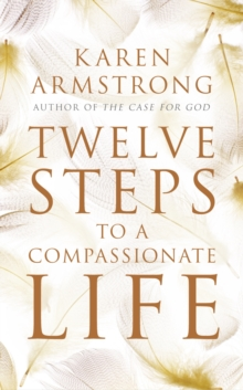 Twelve Steps to a Compassionate Life, Paperback Book