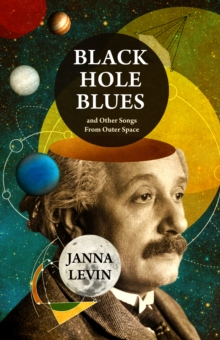 Black Hole Blues and Other Songs from Outer Space, Hardback Book