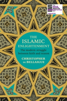 The Islamic Enlightenment : The Modern Struggle Between Faith and Reason, Hardback Book