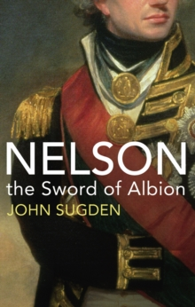 Nelson : The Sword of Albion, Paperback / softback Book