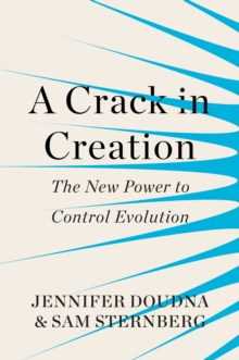 A Crack in Creation : The New Power to Control Evolution, Hardback Book
