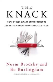 The Knack : How Street-Smart Entrepreneurs Learn to Handle Whatever Comes Up, Paperback / softback Book