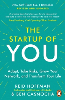 The Start-up of You : Adapt to the Future, Invest in Yourself, and Transform Your Career, Paperback / softback Book