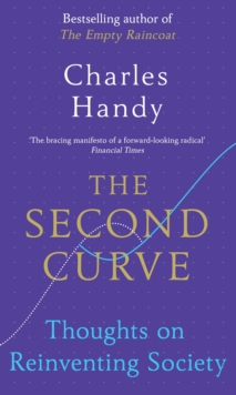 The Second Curve : Thoughts on Reinventing Society, Paperback / softback Book