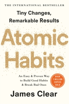 Atomic Habits : The life-changing million copy bestseller, Paperback / softback Book