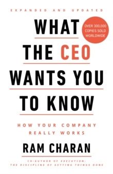 What the CEO Wants You to Know : How Your Company Really Works, Paperback / softback Book