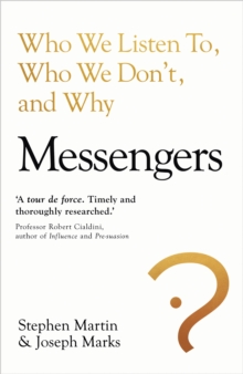 Messengers : Who We Listen To, Who We Don't, And Why, Hardback Book