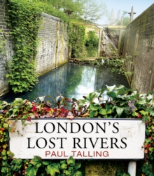 London's Lost Rivers, Paperback Book
