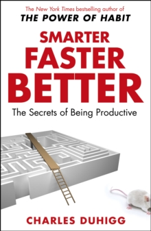 Smarter Faster Better : The Secrets of Being Productive, Paperback Book