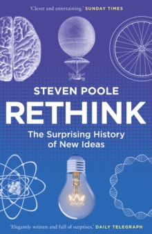 Rethink : The Surprising History of New Ideas, Paperback Book
