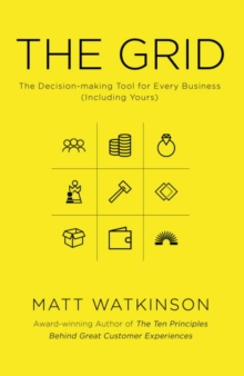 The Grid : The Decision-Making Tool for Every Business (Including Yours), Hardback Book