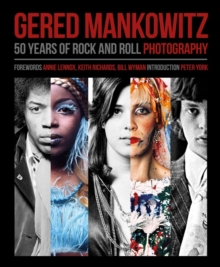 Gered Mankowitz : 50 Years of Rock and Roll Photography, Hardback Book