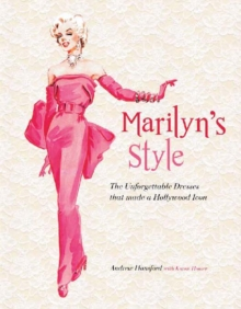 Marilyn's Style : How a Hollywood Icon Was Styled by William Travilla, Hardback Book