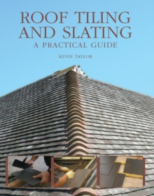 Roof Tiling and Slating : A Practical Guide, Hardback Book