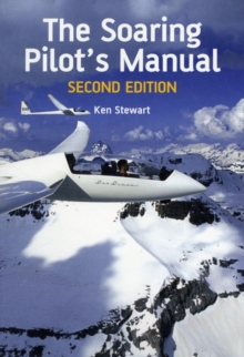 The Soaring Pilot's Manual : Second Edition, Paperback Book
