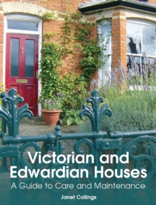 Victorian and Edwardian Houses : A Guide to Care and Maintenance, Hardback Book