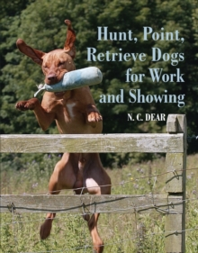 Hunt-Point-Retrieve Dogs for Work and Showing, Hardback Book